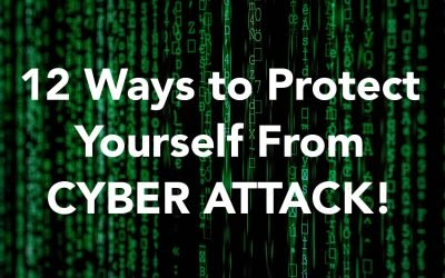 12 Ways to Protect Yourself from Cyber Attack