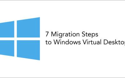 7 Migration Steps to Windows Virtual Desktop