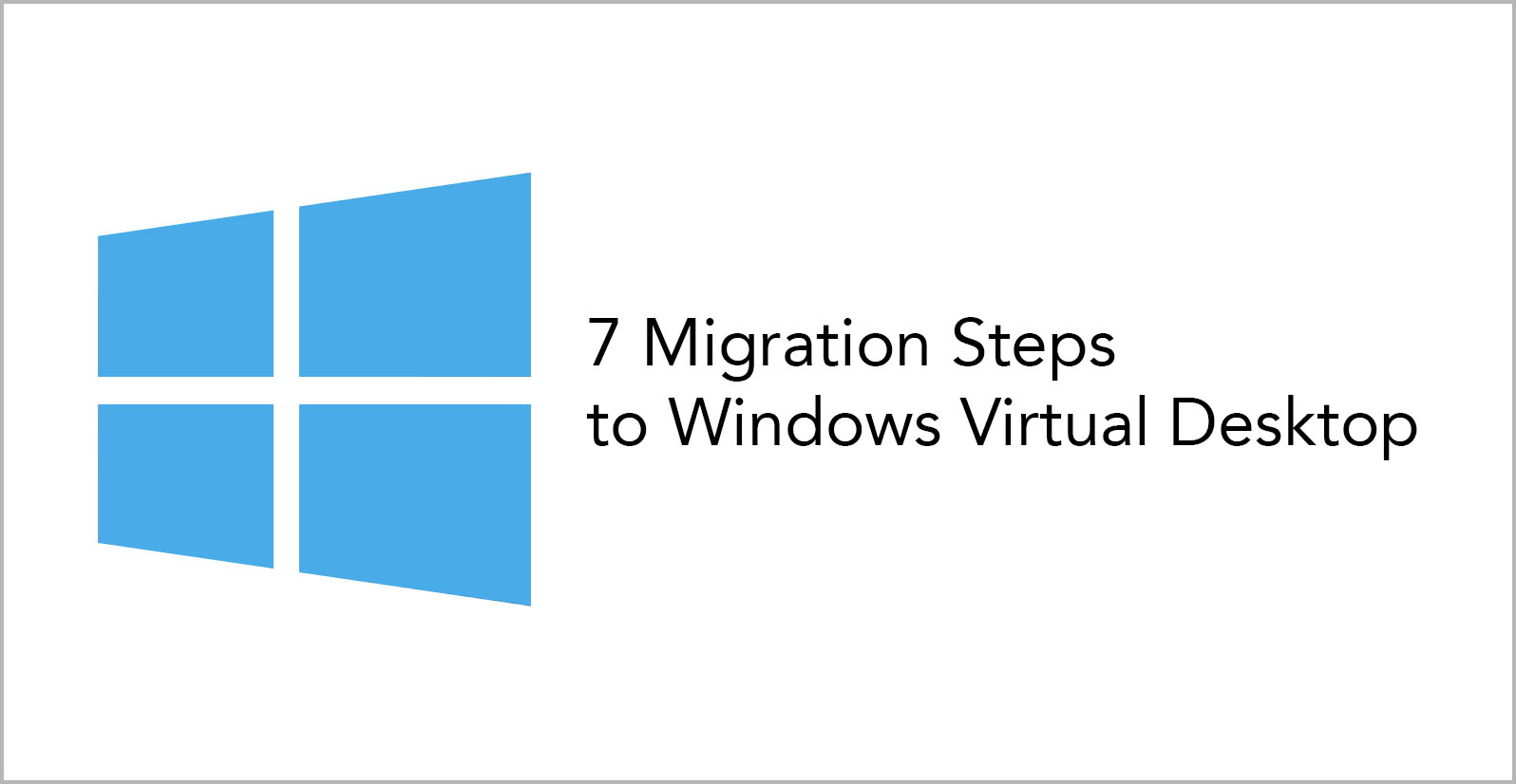 Responza IT management support and consulting7 Migration Steps to Windows Virtual Desktop